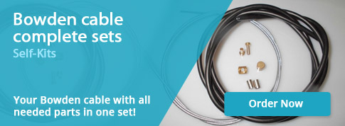 Bowden cable complete sets. Self Kits. Your Bowden cable with all needed parts in one set. Order Now!